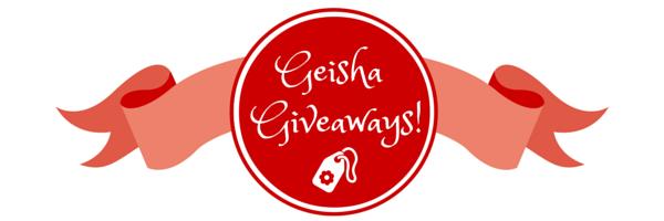 GeishaGiveaways!